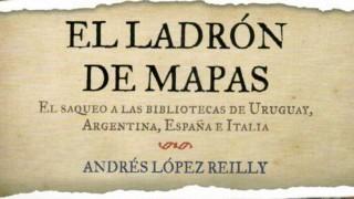 """""""El ladrón de mapas"""" de Andrés López Reilly - Un cacho de cultura - DelSol 99.5 FM"""