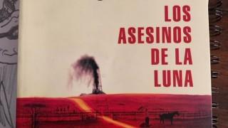 Los asesinos de la luna - Un cacho de cultura - DelSol 99.5 FM