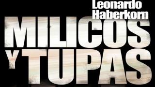 De milicos y tupas - Los libros de Leo Haberkorn - DelSol 99.5 FM