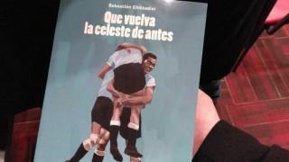 Que vuelva la celeste de antes, el libro de Sebastián Chittadini - Audios - DelSol 99.5 FM