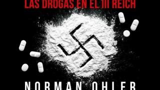 El nazismo y las drogas: una relación mucho más intensa que conocida - Gabriel Quirici - DelSol 99.5 FM