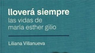 Un libro con las vidas de María Esther Gilio - Audios - DelSol 99.5 FM