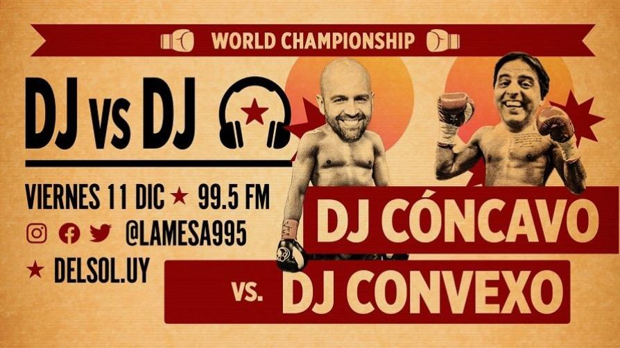 DJ Cóncavo vs. DJ Convexo - DJ vs DJ - La Mesa de los Galanes | DelSol 99.5 FM