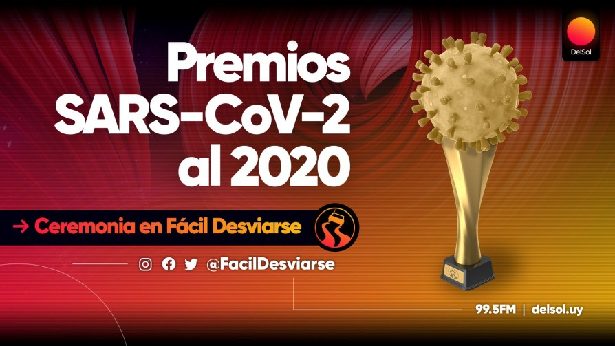 Premios SARS-CoV-2 al 2020 - Audios - Facil Desviarse | DelSol 99.5 FM