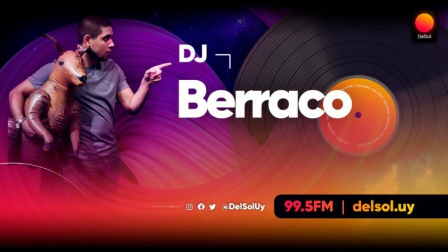 DJ Berraco - Playlists 2020 - Playlists 2020 - Nosotros | DelSol 99.5 FM