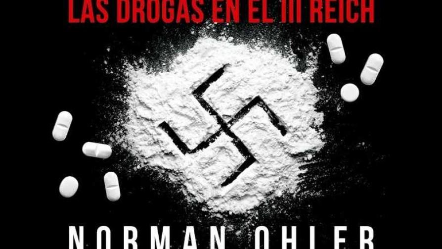 El nazismo y las drogas: una relación mucho más intensa que conocida - Gabriel Quirici - No Toquen Nada | DelSol 99.5 FM